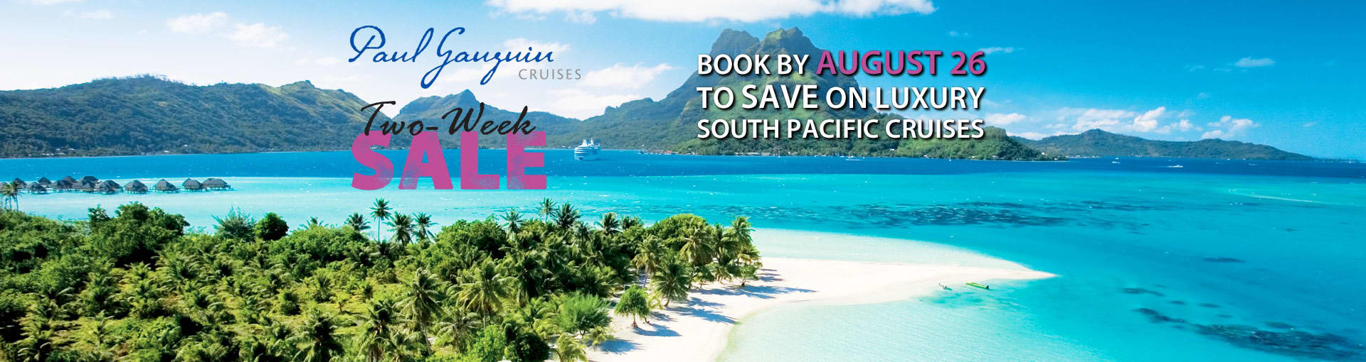 Paul Gauguin Cruises: 2-Week Sale for the South Pacific