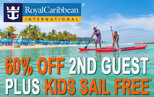 Royal Caribbean: 60% OFF 2nd Guest and Kids Free*