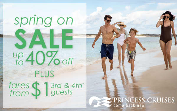 Princess Sale: Up to 40% Off AND Fares From $1*