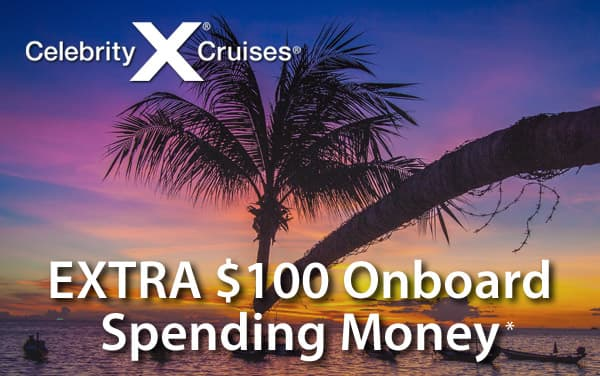 Celebrity Cruises: $100 Onboard Spending Money*