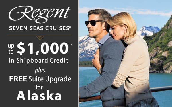 Regent Alaska: up to $1000 Onboard Money and...*