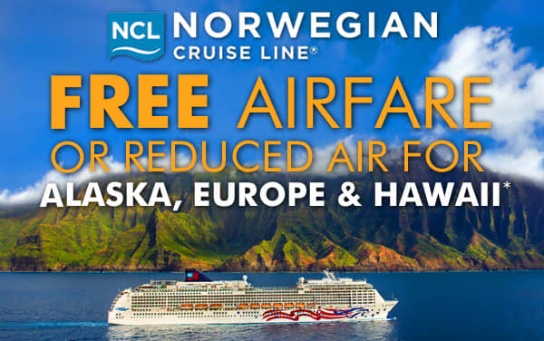Norwegian Cruise Line: FREE or Reduced Air*