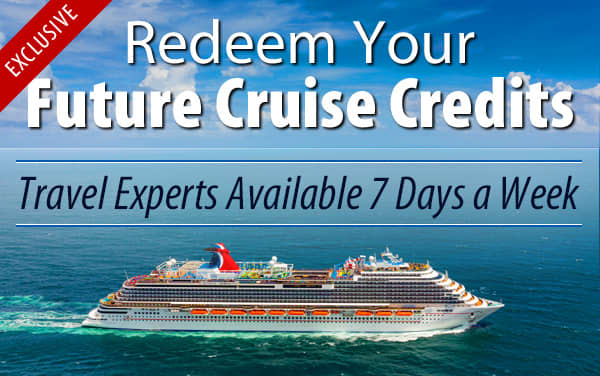 Redeem Future Cruise Credits for Carnival