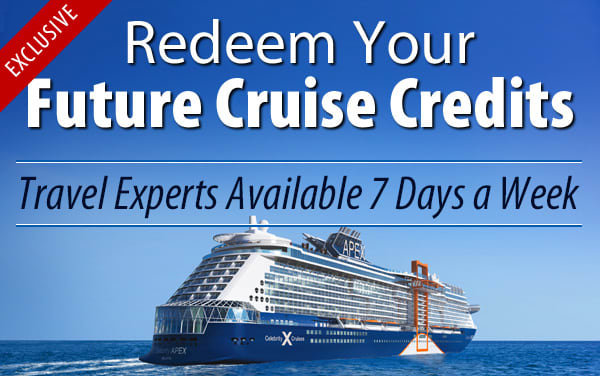 Redeem Future Cruise Credits for Celebrity Cruises