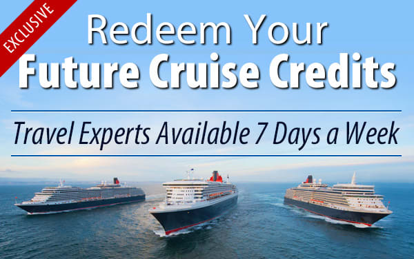 Redeem Future Cruise Credits for Cunard