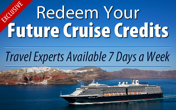 Redeem Future Cruise Credits for Holland America
