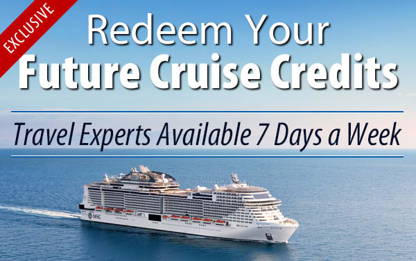 Redeem Future Cruise Credits for MSC Cruises