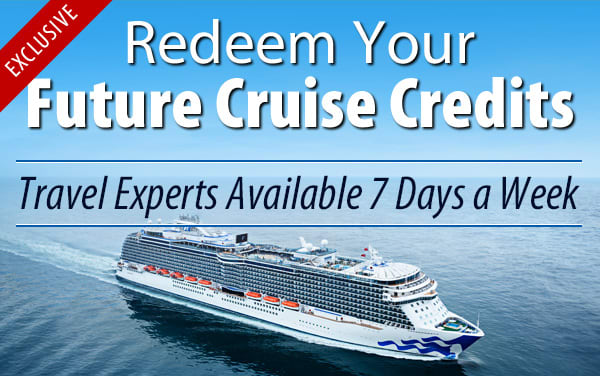 Redeem Future Cruise Credits for Princess Cruises