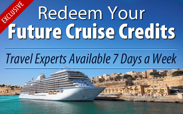 Redeem Future Cruise Credits for Regent Seven Seas