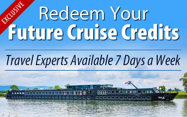 Redeem Future Cruise Credits for U River Cruises