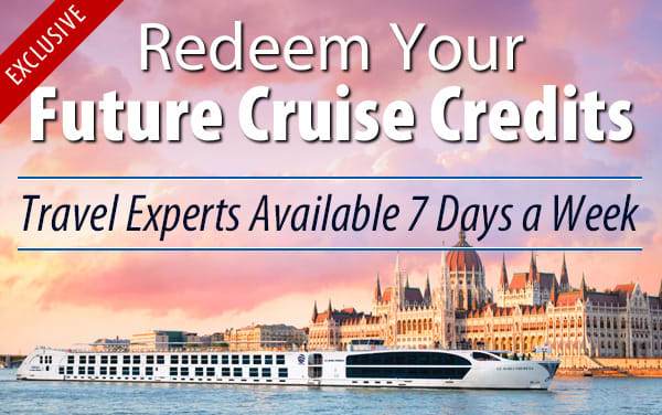 Redeem Future Cruise Credits for Uniworld