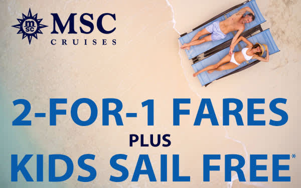 MSC Cruise Sale: 2-for-1 Fares and Kids Sail FREE*