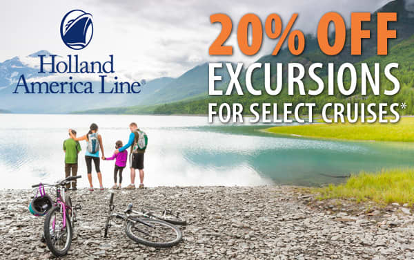 Holland America: 20% OFF Excursions*