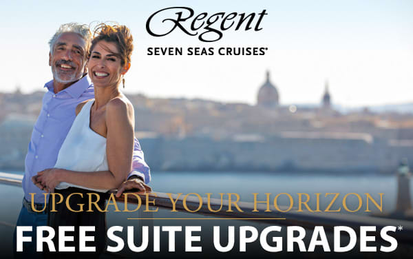 Regent Seven Seas: FREE Suite Upgrades*