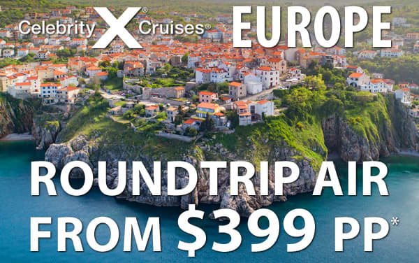 Celebrity Cruises: Europe r/t Air from $399 pp*