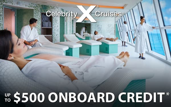 Celebrity Cruises: up to $500 Onboard Credit*