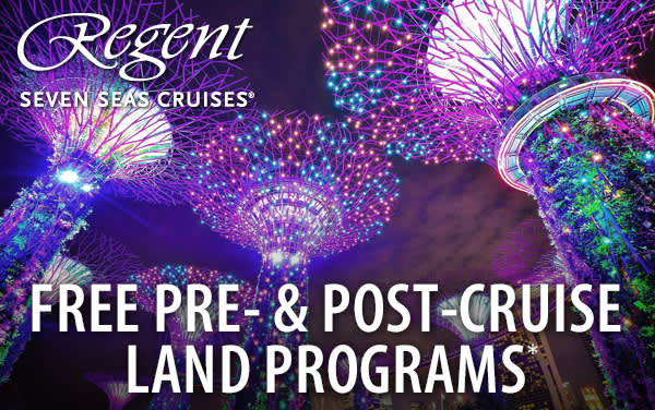 Regent: FREE Pre- AND Post-Cruise Land Programs*