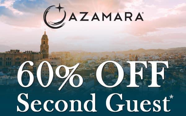 Azamara: 60% OFF 2nd Guest*