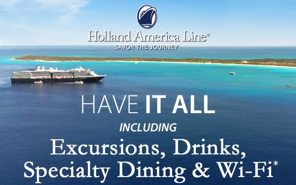 Holland America: Included Drinks, Tours, Specia...