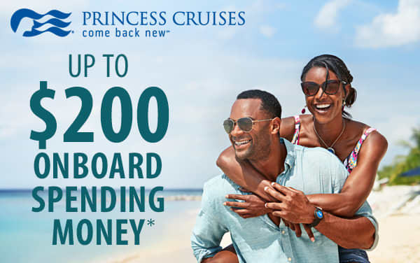 Princess Cruises: up to $200 Onboard Credit*