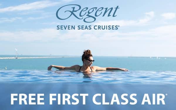 Regent Seven Seas: FREE 1st Class Air*