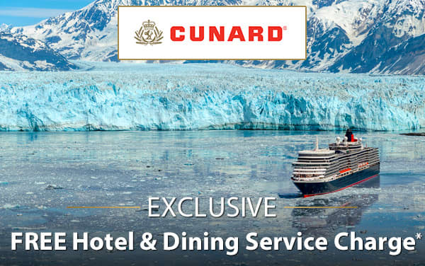 Cunard: FREE Hotel and Dining Service Charge*