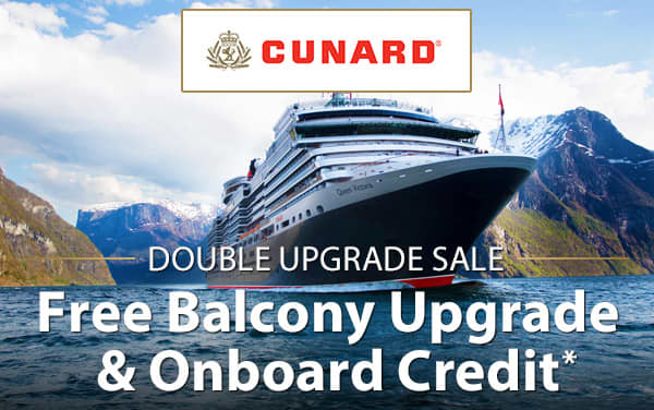 Cunard's DOUBLE Upgrade Sale