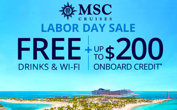 MSC Labor Day Sale: FREE Drinks, Wi-Fi and OBC*