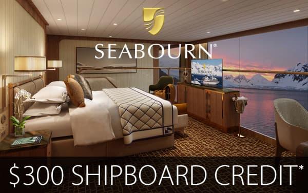 Seabourn: FREE $300 Shipboard Credit*