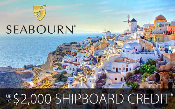 Seabourn: up to $2,000 Shipboard Credit*