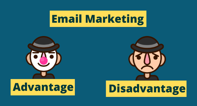 Advantage And Disadvantage of email marketing