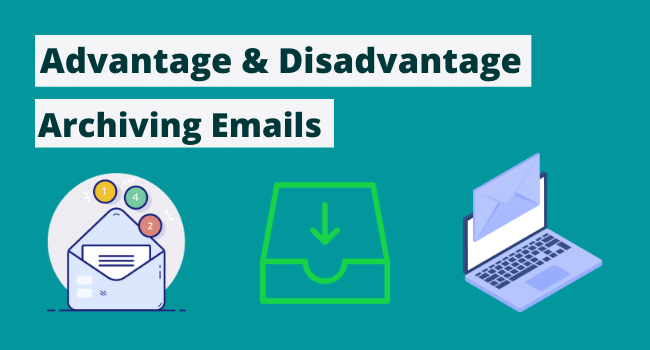What is the advantage of archiving emails