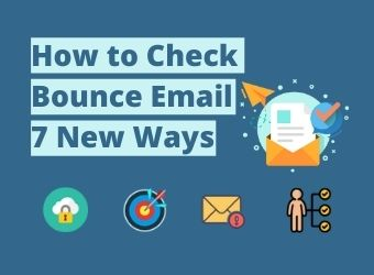 How to Check Bounce Email: 7 New Ways You Should Know