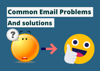 The Most Common Email Problems And Solutions All The Time