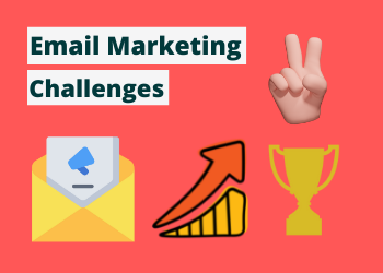 7 Email marketing challenges you need to know 2021