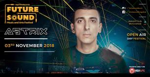 Future Sound Festival feat. Astrix