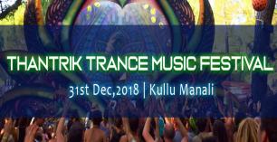 Thantrik Trance Music Festival in Kullu Manali on 31st Dec 2018