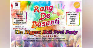 Rang De Basanti - The Biggest Holi Pool Party 2018 - March 2nd at The chancery pavilion