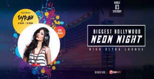 Biggest Bollywood Neon Night Feat. DJ SYRAH