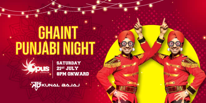 Ghaint Punjabi Night - Biggest Bhangra Party at Opus Club