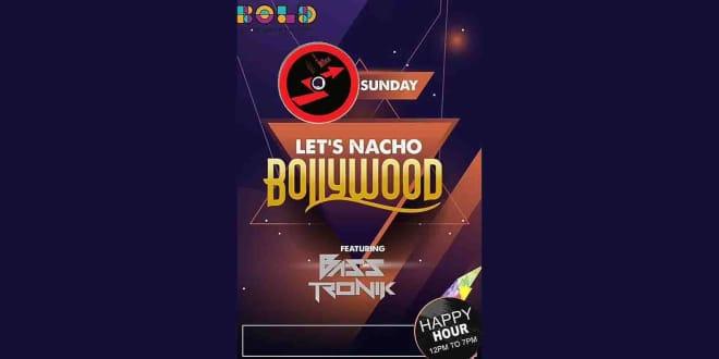 Lets Nacho Bollywood Night