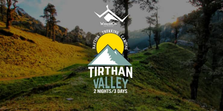 Tirthan Valley Trekking Rafting And Bonfire With WanderOn