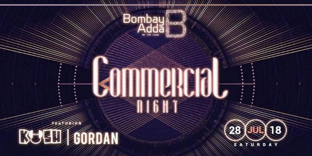Commercial Night Ft Dj Kush Dj Gordan At Bombay Adda In Mumbai
