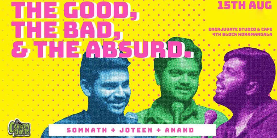 The Good, The Bad & The Absurd