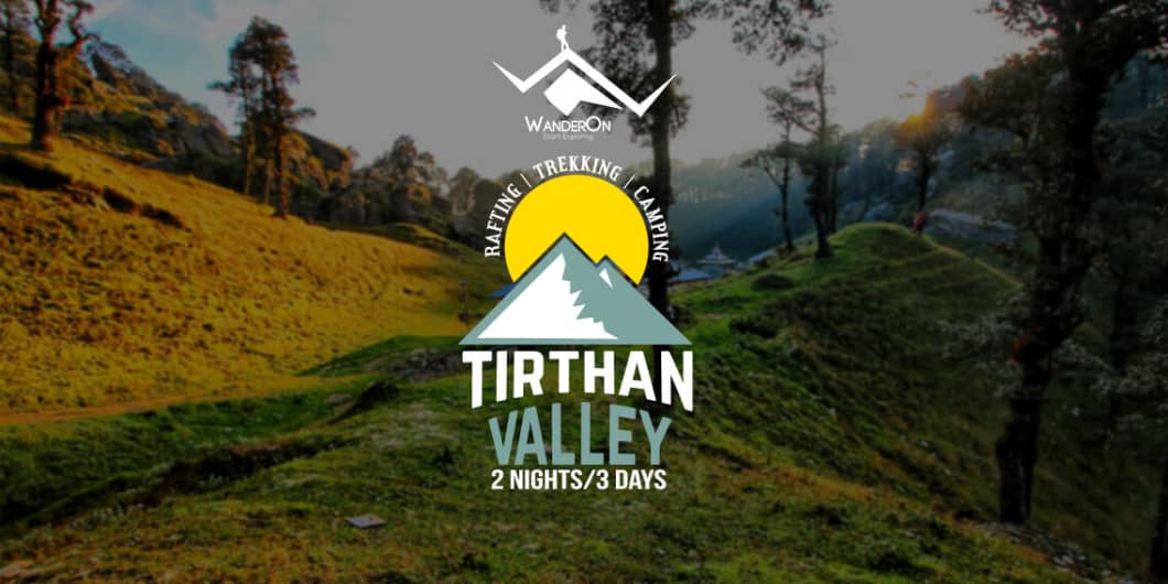 Tirthan Valley – Trekking, Rafting and Bonfire with WanderOn