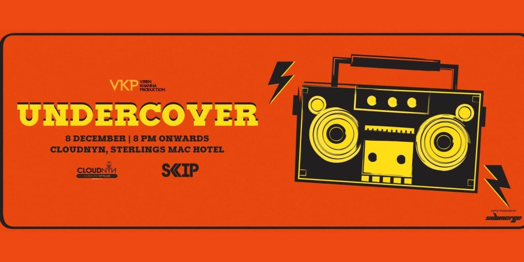 VKP Presents Undercover at CloudNyn