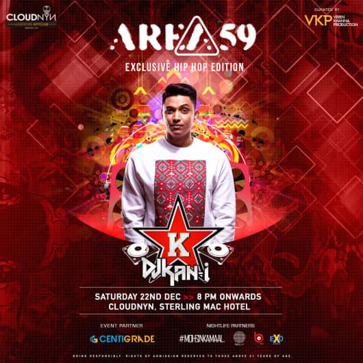 Area 59 ft. DJ Kan-i (Hip Hop) at CloudNYN | 22nd Dec
