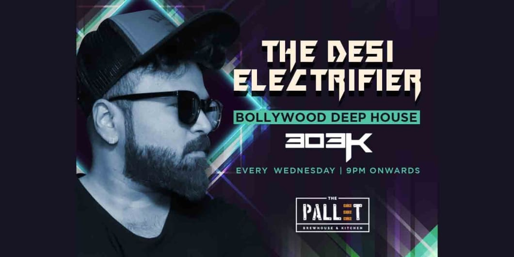 Desi Electrifier Night ft. DJ 303K