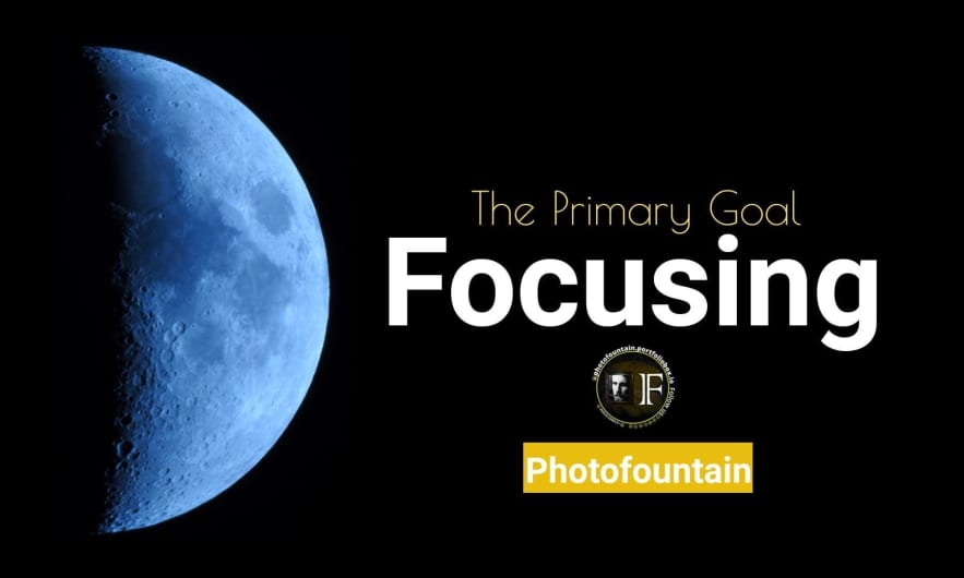 Focusing - First Primary Goal