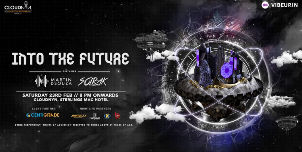Into The Future ft. Martin Dsouza & Solrak, CloudNYN | 23rd Feb